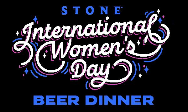 Stone International Women's Day Beer Dinner