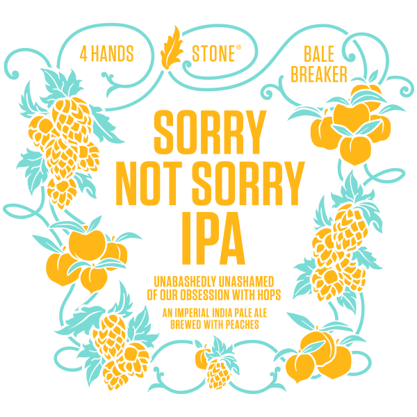 4 Hands / Bale Breaker / Stone Sorry Not Sorry IPA