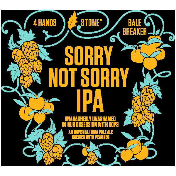 4 Hands / Bale Breaker / Stone Sorry Not Sorry IPA
