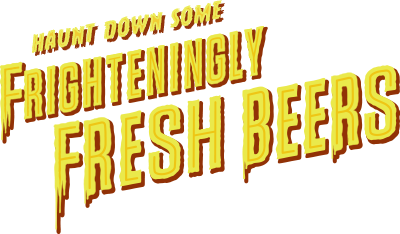Frighteningly Fresh Beers