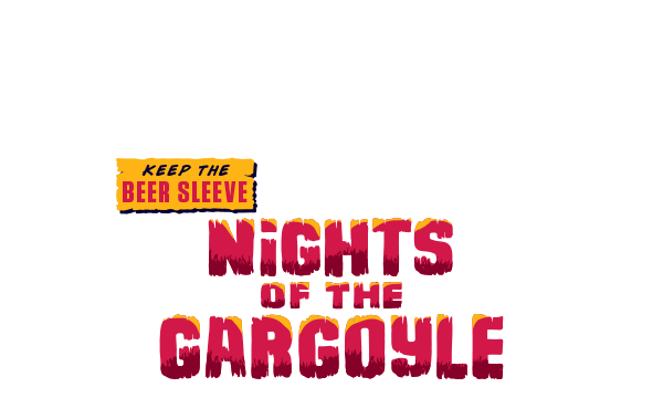 Keep the Beer Sleeve Nights of the gargoyle